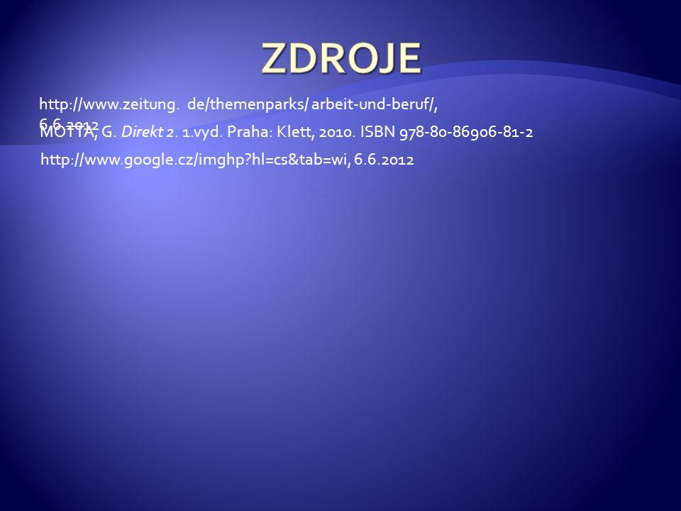 ZDROJE http://www.zeitung. de/themenparks/ arbeit-und-beruf/, 6.6.2012