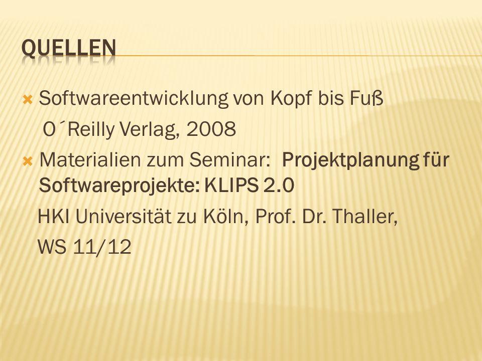 Quellen Softwareentwicklung von Kopf bis Fuß O´Reilly Verlag, 2008