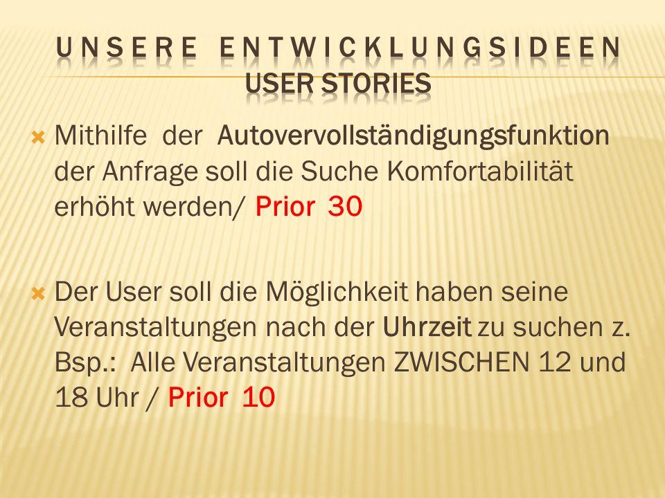 U n s e r e E n t w i c k l u n g s I d e e n User stories