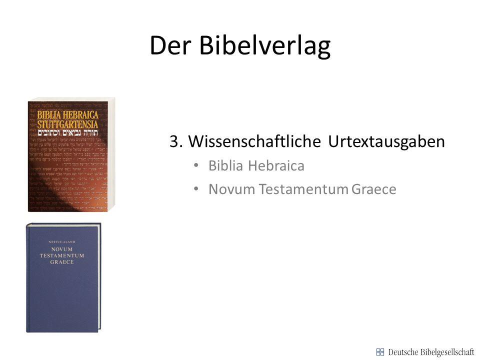 Der Bibelverlag 3. Wissenschaftliche Urtextausgaben Biblia Hebraica