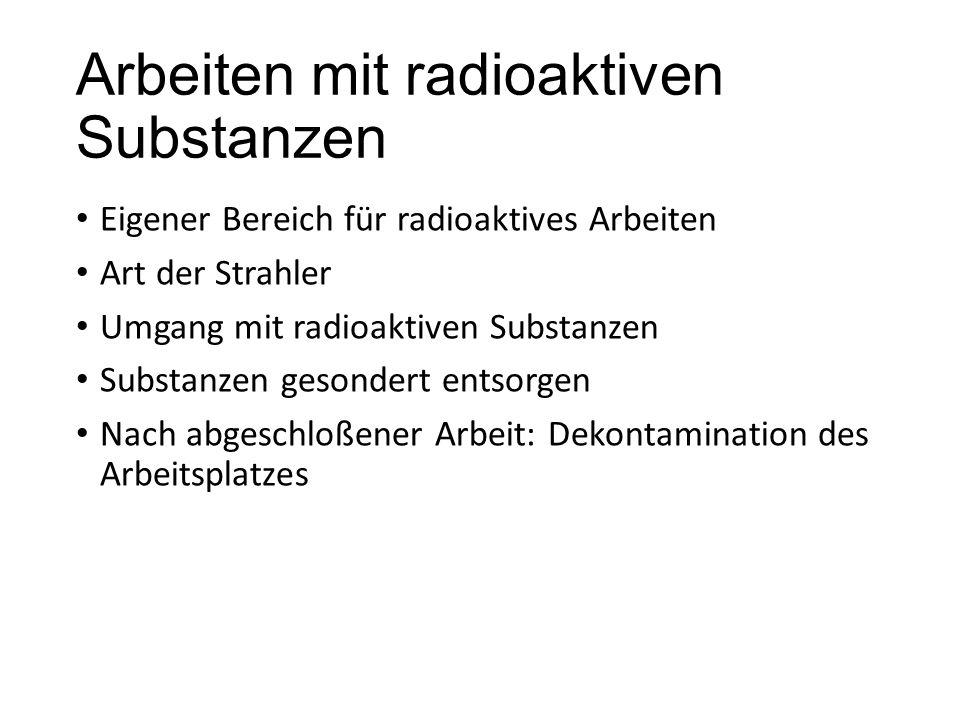 Arbeiten mit radioaktiven Substanzen