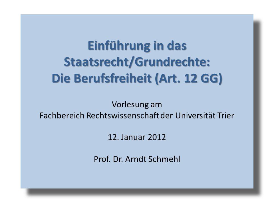 Einführung in das Staatsrecht/Grundrechte: Die Berufsfreiheit (Art