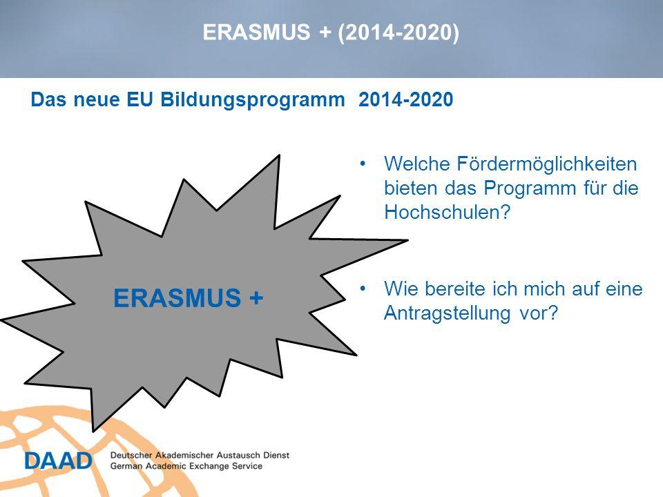 ERASMUS + ERASMUS + (2014-2020) Das neue EU Bildungsprogramm 2014-2020