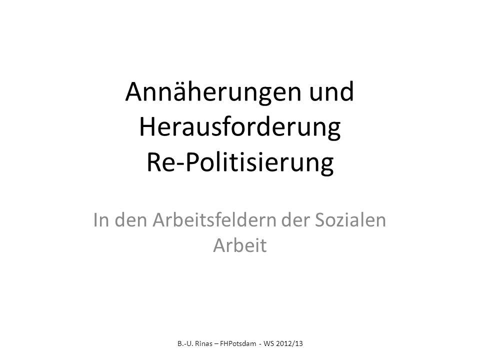 Annäherungen und Herausforderung Re-Politisierung