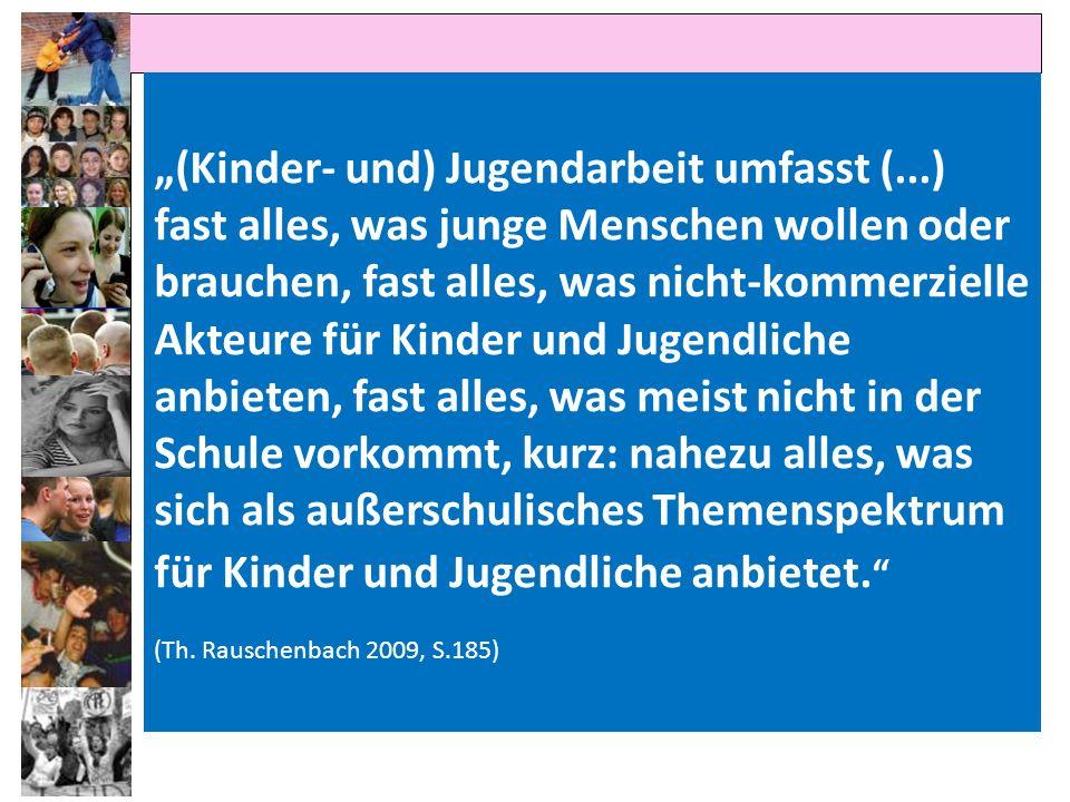 """""""(Kinder- und) Jugendarbeit umfasst ("""