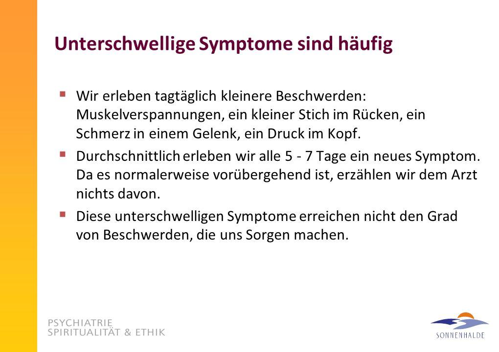 Unterschwellige Symptome sind häufig