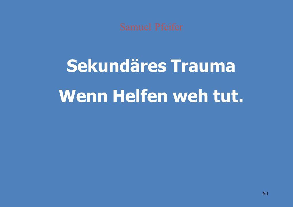 Sekundäres Trauma Wenn Helfen weh tut.