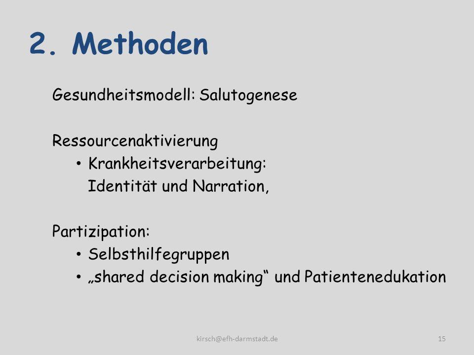 2. Methoden Gesundheitsmodell: Salutogenese Ressourcenaktivierung