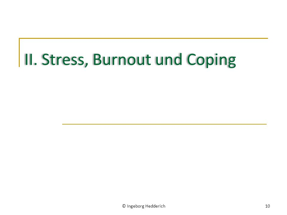 II. Stress, Burnout und Coping