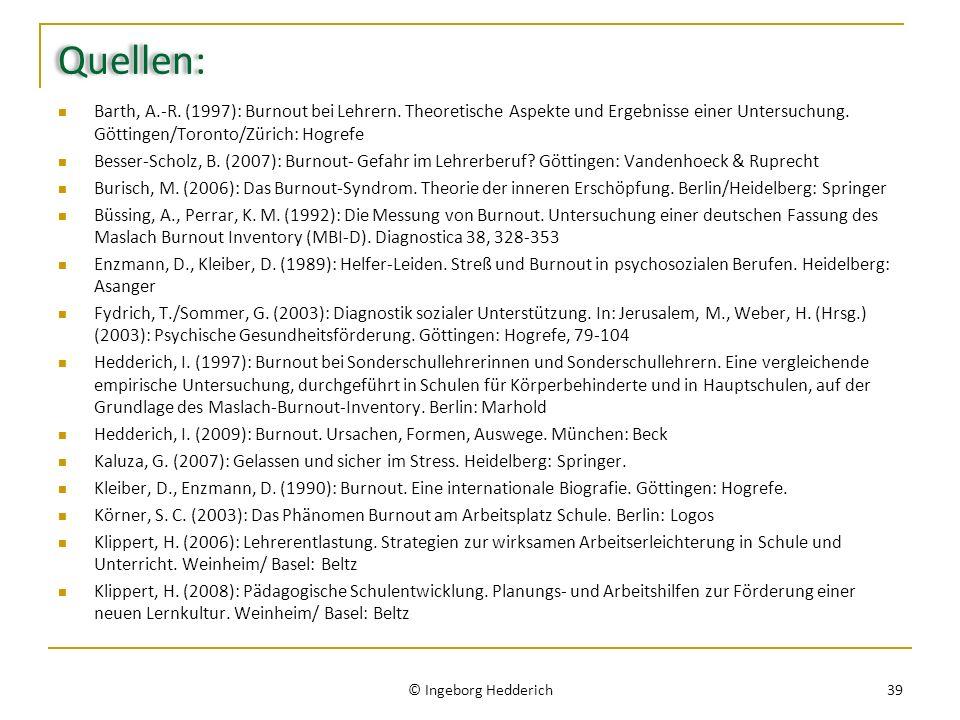Quellen: Barth, A.-R. (1997): Burnout bei Lehrern. Theoretische Aspekte und Ergebnisse einer Untersuchung. Göttingen/Toronto/Zürich: Hogrefe.