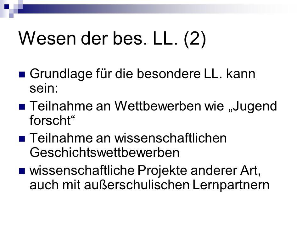 Wesen der bes. LL. (2) Grundlage für die besondere LL. kann sein: