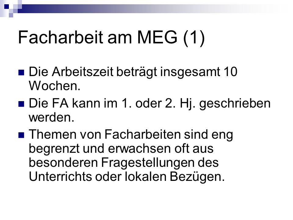 Facharbeit am MEG (1) Die Arbeitszeit beträgt insgesamt 10 Wochen.