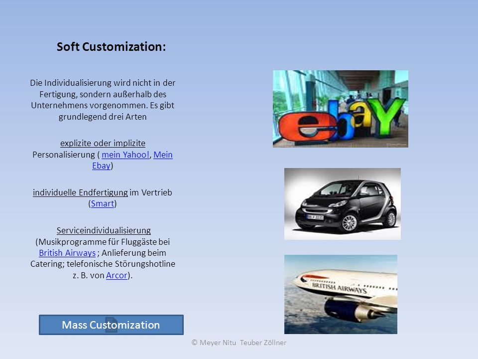 Soft Customization: Mass Customization