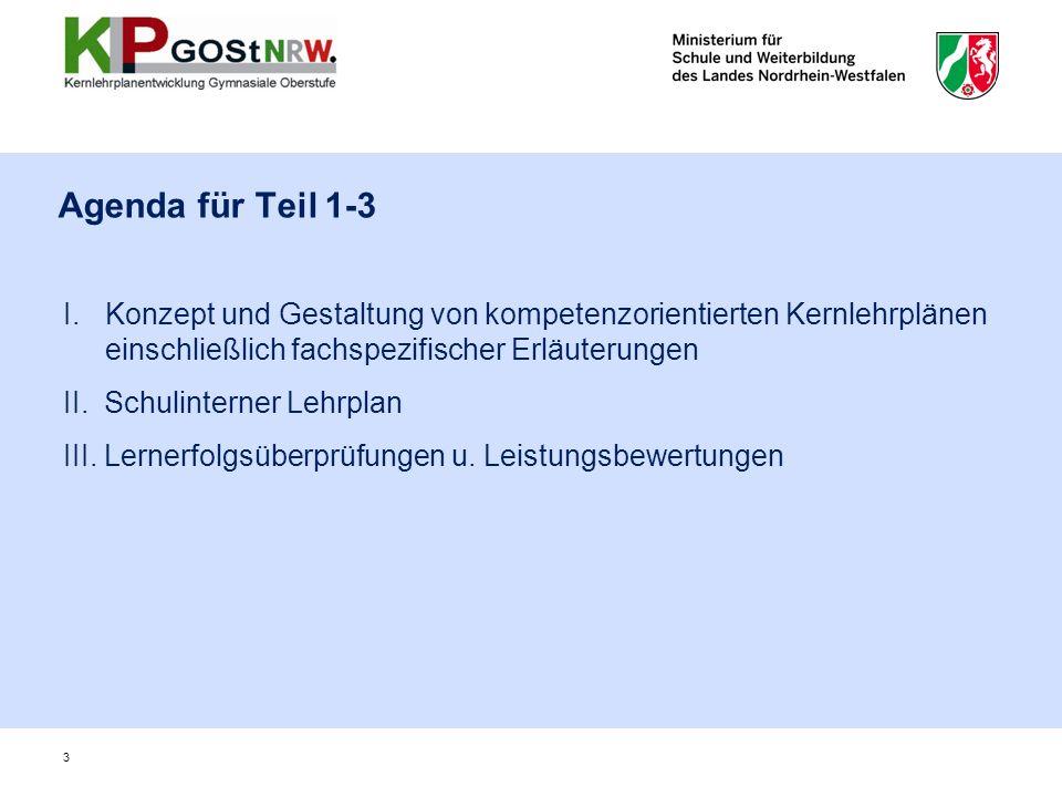 Agenda für Teil 1-3 Konzept und Gestaltung von kompetenzorientierten Kernlehrplänen einschließlich fachspezifischer Erläuterungen.