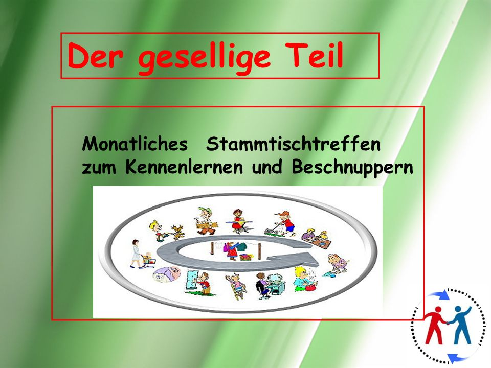 Der gesellige Teil Monatliches Stammtischtreffen zum Kennenlernen und Beschnuppern. Bild 22 - Der gesellige Teil.