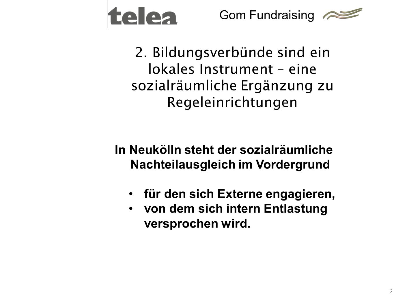 Gom Fundraising 2. Bildungsverbünde sind ein lokales Instrument – eine sozialräumliche Ergänzung zu Regeleinrichtungen.