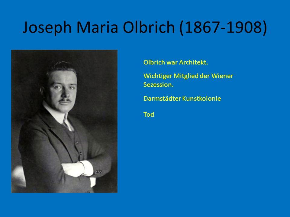 Joseph Maria Olbrich (1867-1908)