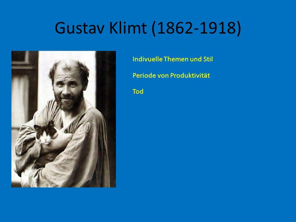 Gustav Klimt (1862-1918) Indivuelle Themen und Stil