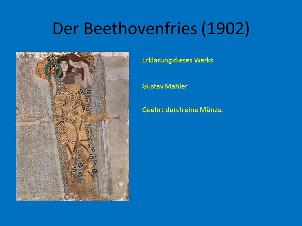 Der Beethovenfries (1902) Erklärung dieses Werks Gustav Mahler