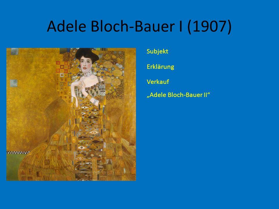 Adele Bloch-Bauer I (1907) Subjekt Erklärung Verkauf