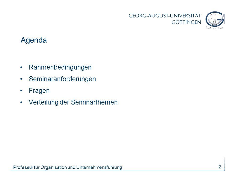 Agenda Rahmenbedingungen Seminaranforderungen Fragen