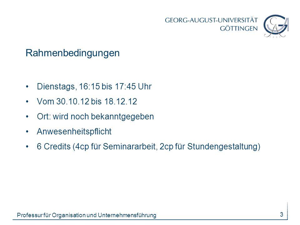 Rahmenbedingungen Dienstags, 16:15 bis 17:45 Uhr