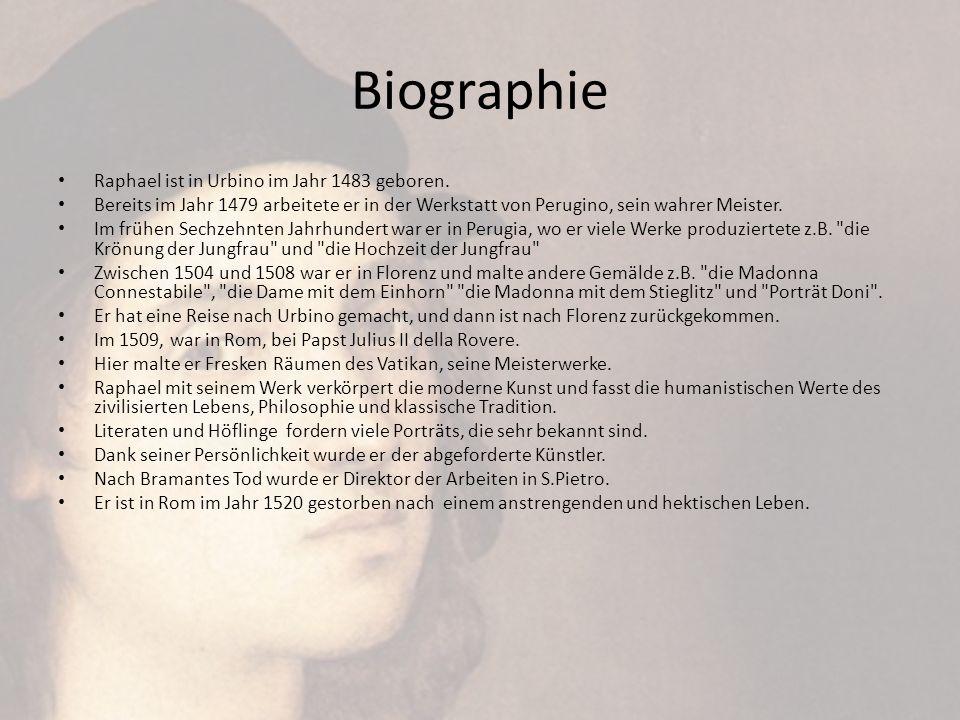 Biographie Raphael ist in Urbino im Jahr 1483 geboren.