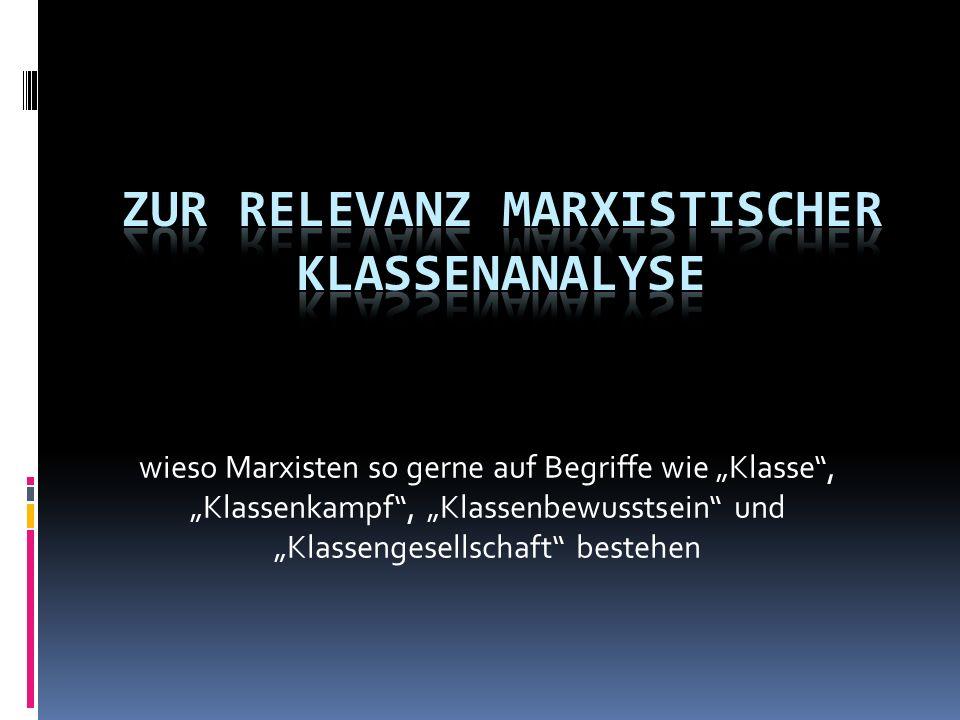 Zur Relevanz marxistischer Klassenanalyse