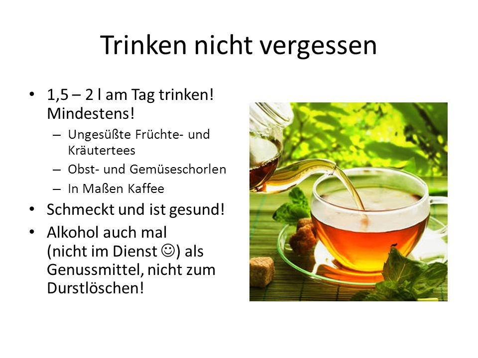 Trinken nicht vergessen