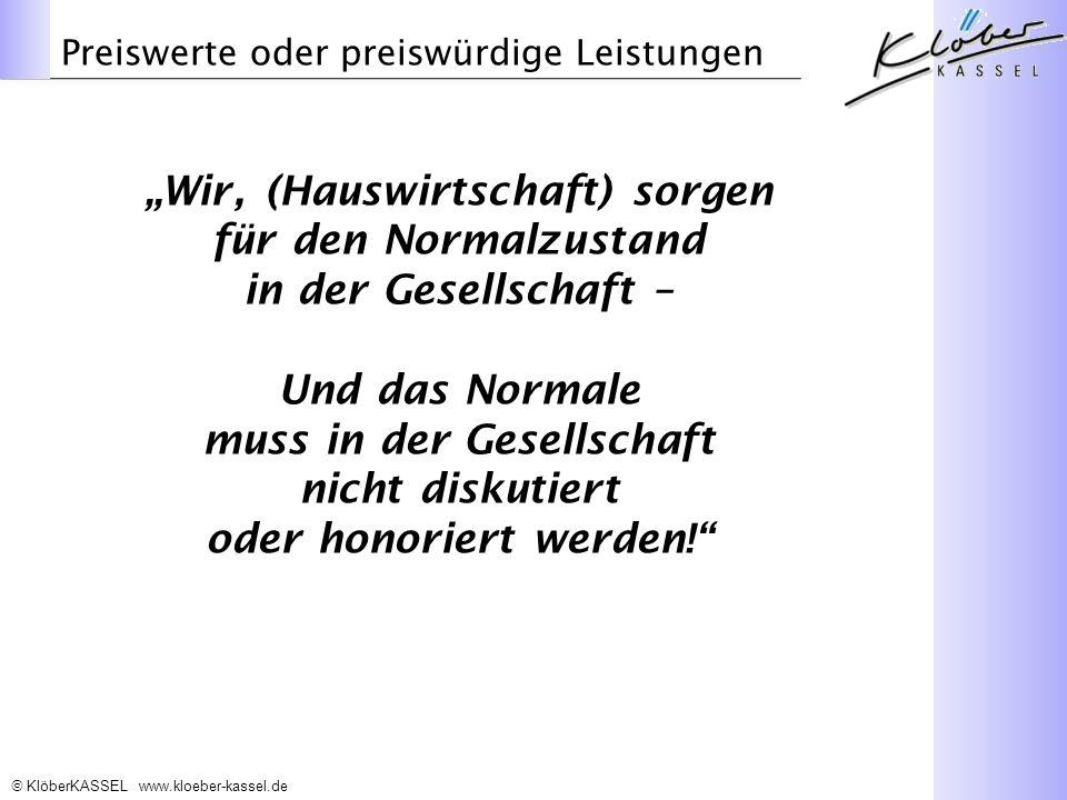 """""""Wir, (Hauswirtschaft) sorgen für den Normalzustand"""