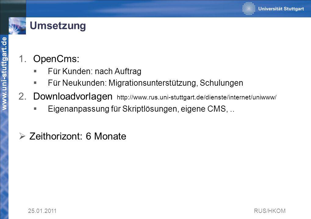 Umsetzung OpenCms: Für Kunden: nach Auftrag. Für Neukunden: Migrationsunterstützung, Schulungen.