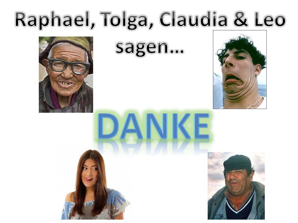 Raphael, Tolga, Claudia & Leo sagen…
