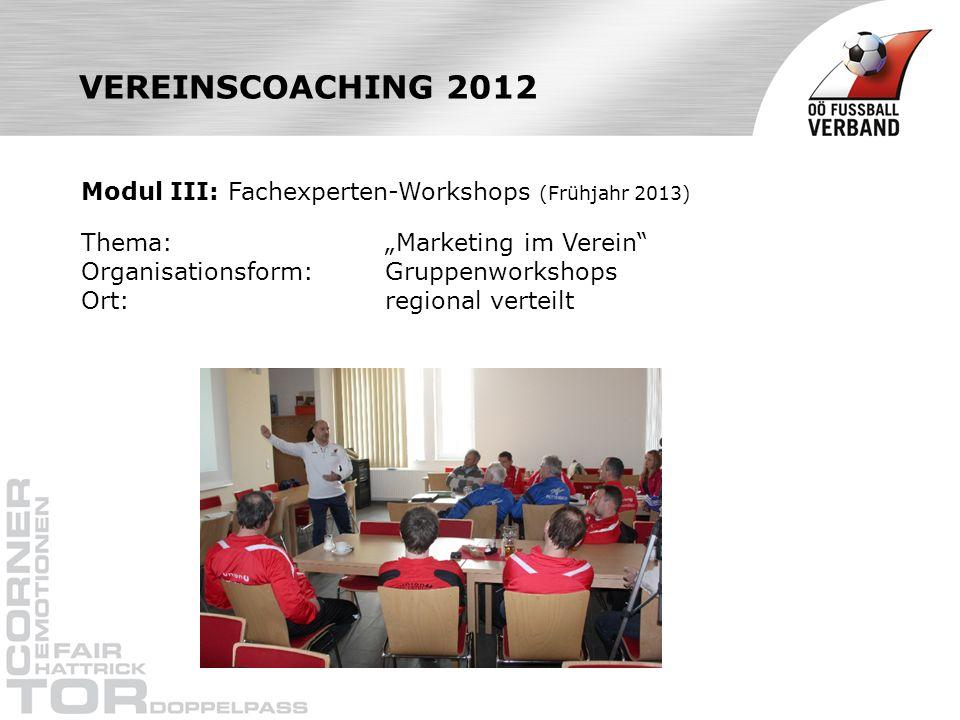 VEREINSCOACHING 2012 Modul III: Fachexperten-Workshops (Frühjahr 2013)