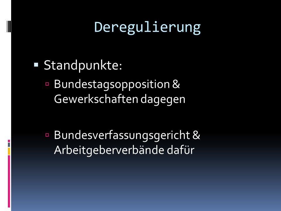 Deregulierung Standpunkte: