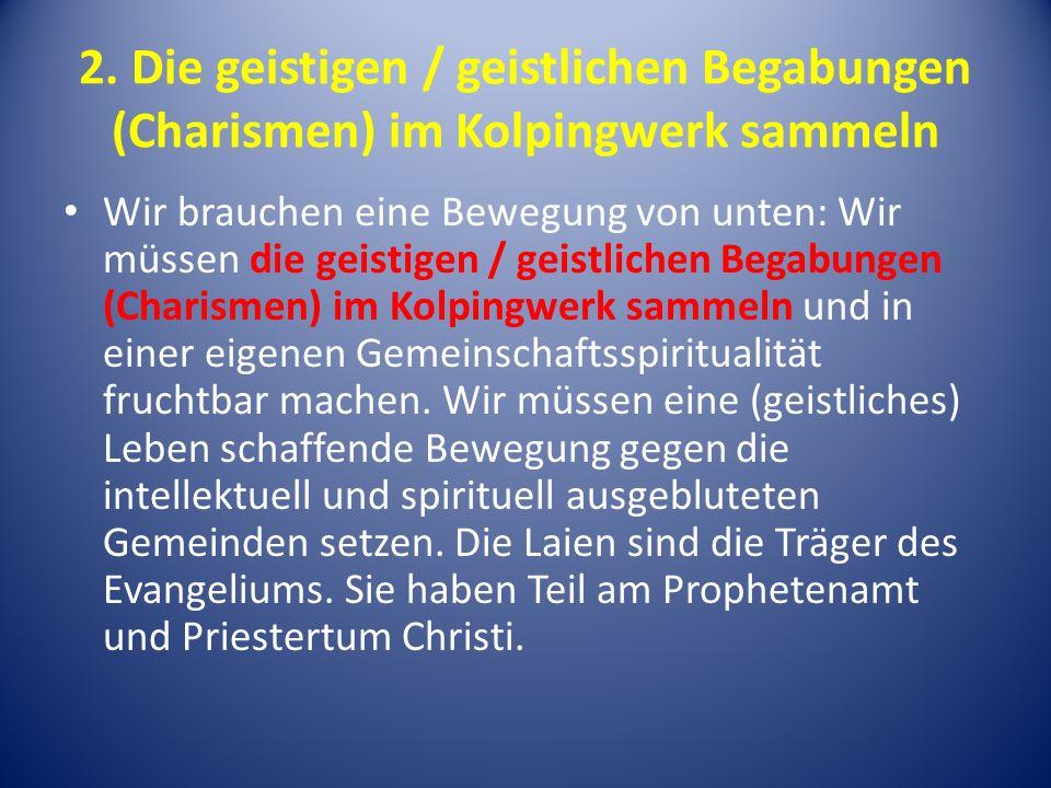2. Die geistigen / geistlichen Begabungen (Charismen) im Kolpingwerk sammeln