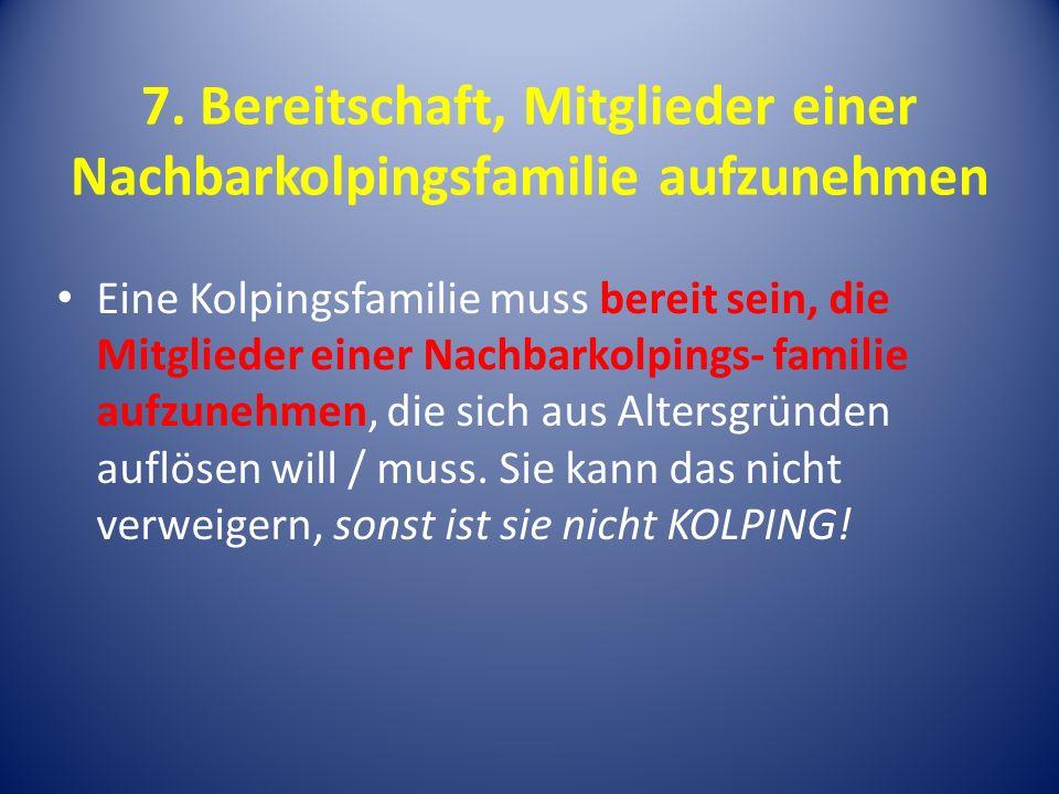 7. Bereitschaft, Mitglieder einer Nachbarkolpingsfamilie aufzunehmen