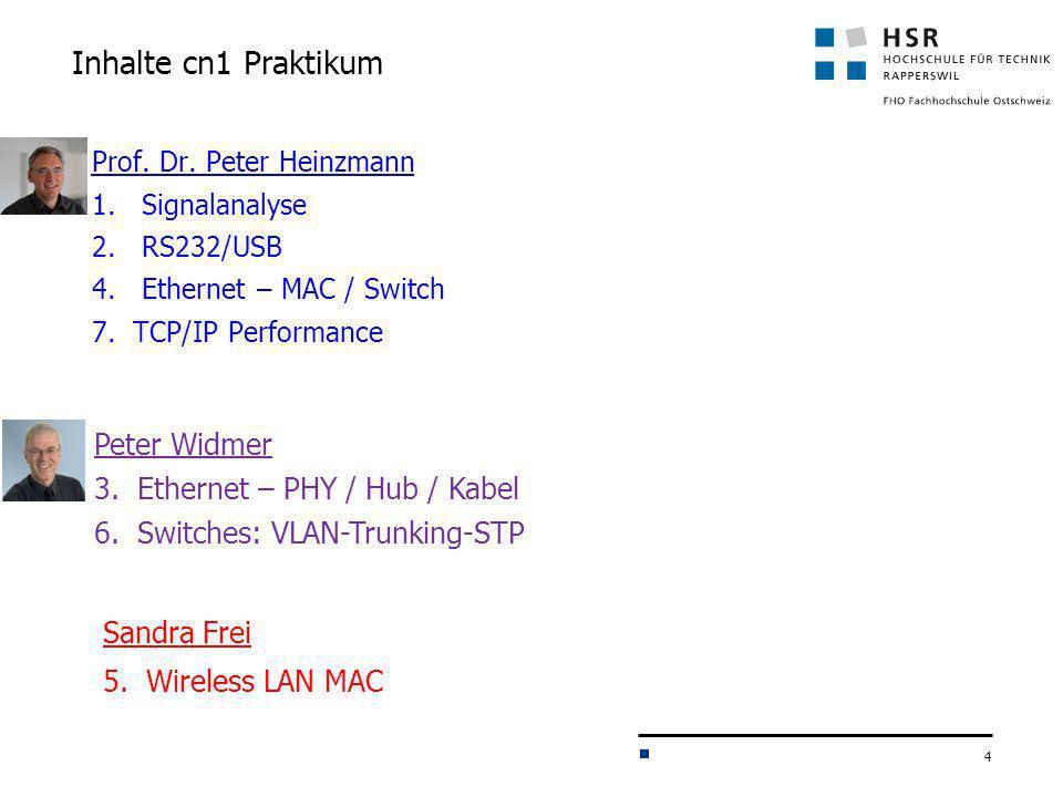 Inhalte cn1 Praktikum Peter Widmer 3. Ethernet – PHY / Hub / Kabel