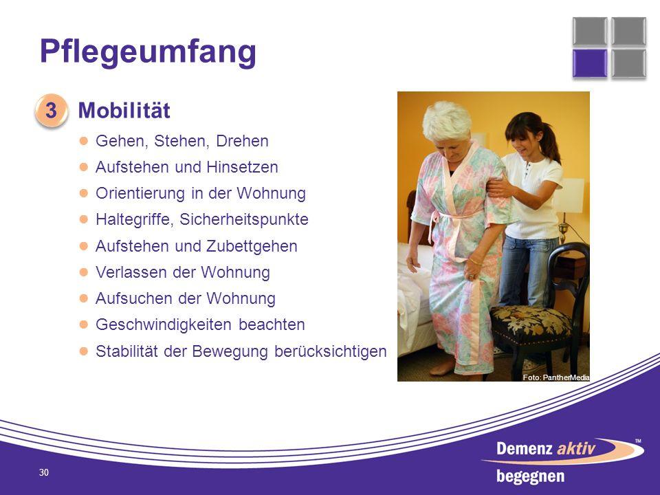 Pflegeumfang 3 Mobilität Gehen, Stehen, Drehen Aufstehen und Hinsetzen