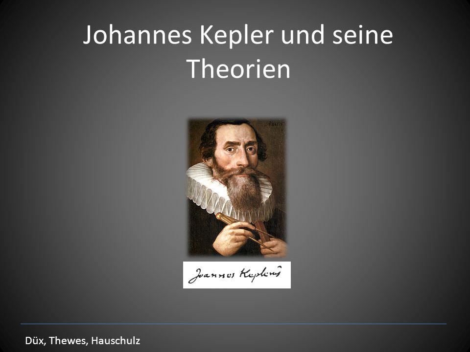 Johannes Kepler und seine Theorien