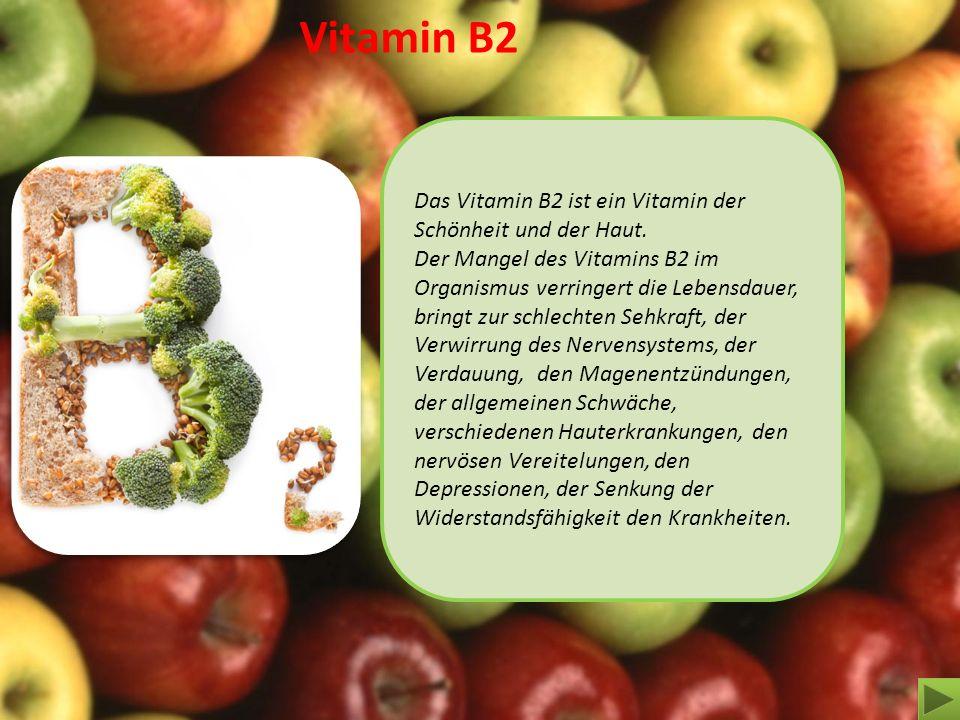 Vitamin B2 Das Vitamin В2 ist ein Vitamin der Schönheit und der Haut.