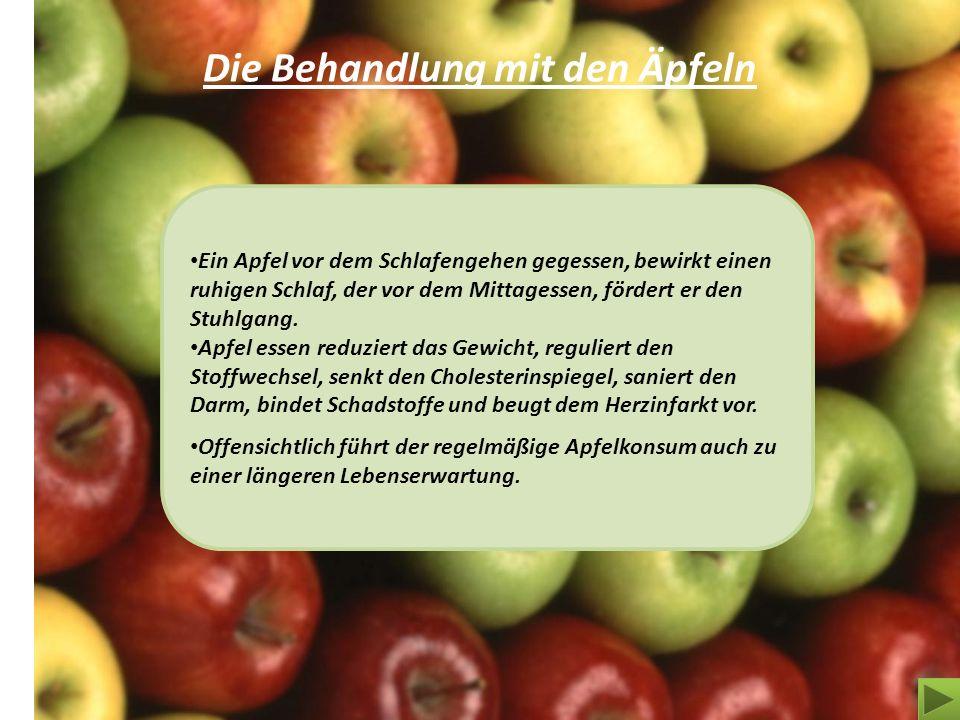 Die Behandlung mit den Äpfeln