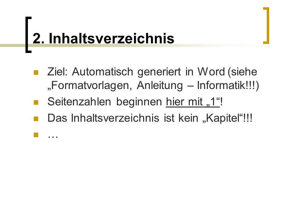 """2. Inhaltsverzeichnis Ziel: Automatisch generiert in Word (siehe """"Formatvorlagen, Anleitung – Informatik!!!)"""