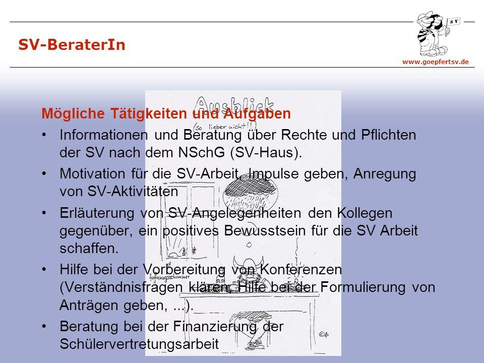 SV-BeraterIn Mögliche Tätigkeiten und Aufgaben. Informationen und Beratung über Rechte und Pflichten der SV nach dem NSchG (SV-Haus).