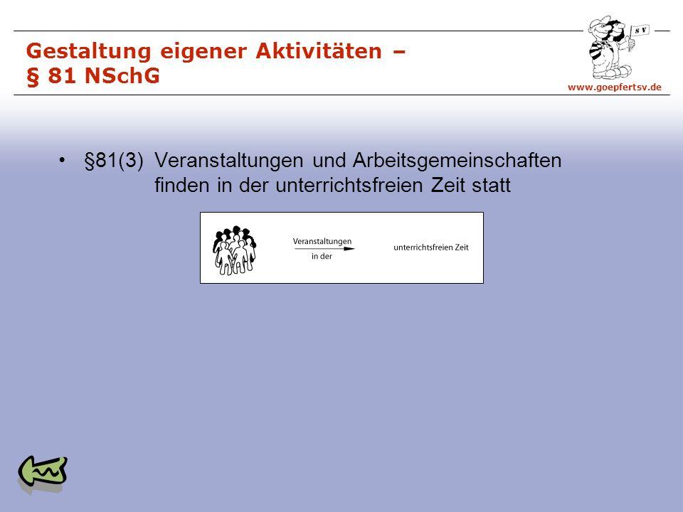 Gestaltung eigener Aktivitäten – § 81 NSchG
