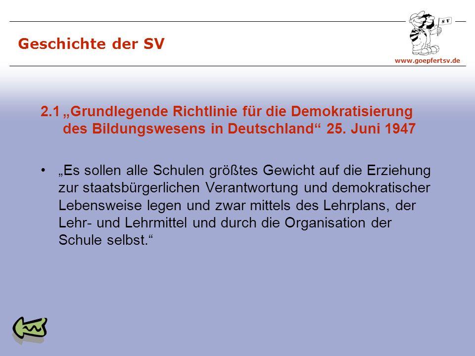 """Geschichte der SV 2.1 """"Grundlegende Richtlinie für die Demokratisierung des Bildungswesens in Deutschland 25. Juni 1947."""