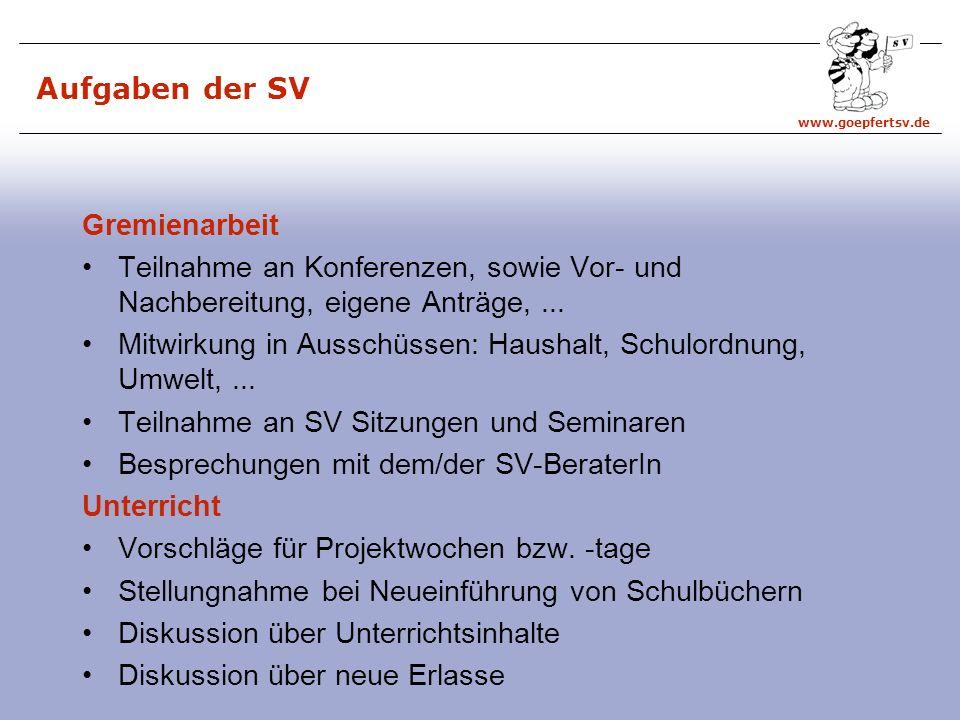 Aufgaben der SV Gremienarbeit. Teilnahme an Konferenzen, sowie Vor- und Nachbereitung, eigene Anträge, ...