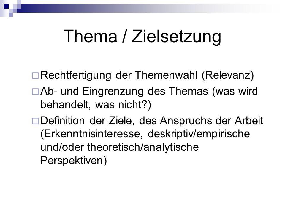 Thema / Zielsetzung Rechtfertigung der Themenwahl (Relevanz)