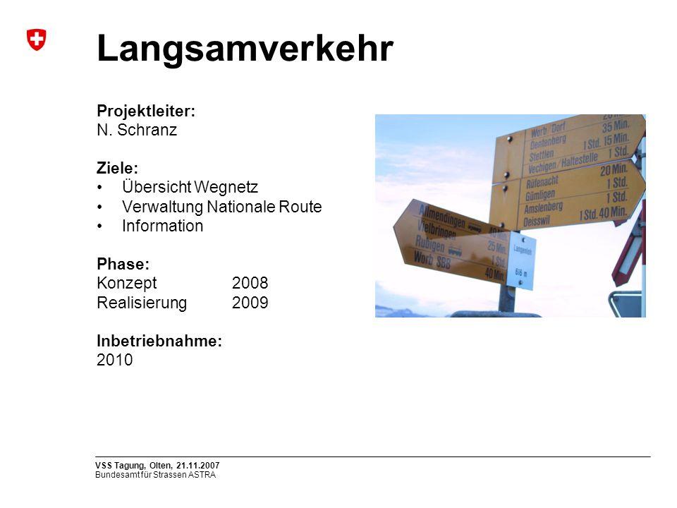 Langsamverkehr Projektleiter: N. Schranz Ziele: Übersicht Wegnetz