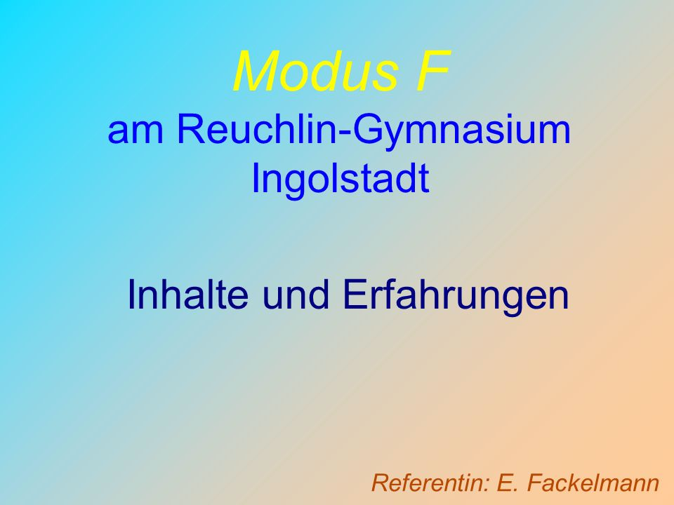 Modus F am Reuchlin-Gymnasium Ingolstadt