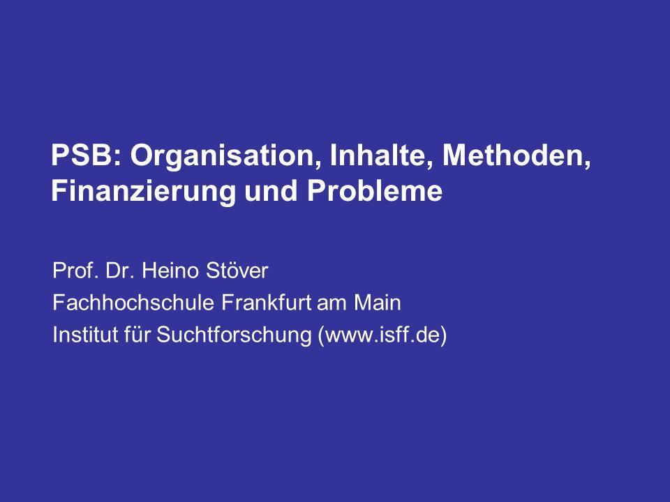 PSB: Organisation, Inhalte, Methoden, Finanzierung und Probleme